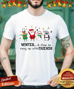 Funny Winter A Time To Cozy Up With Friends Christmas Shirt- Design By Fanatictees.com