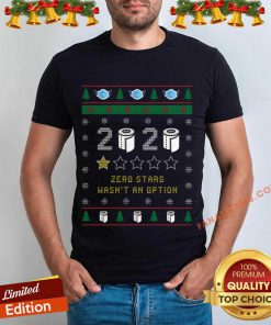 2020 Toilet Paper Zero Stars Wasnt An Option Ugly Christmas Shirt- Design By Fanatictees.com