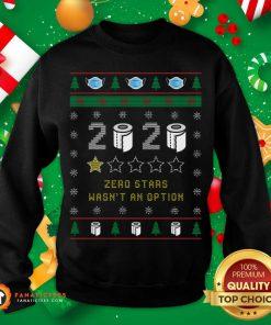 2020 Toilet Paper Zero Stars Wasnt An Option Ugly Christmas Sweatshirt- Design By Fanatictees.com