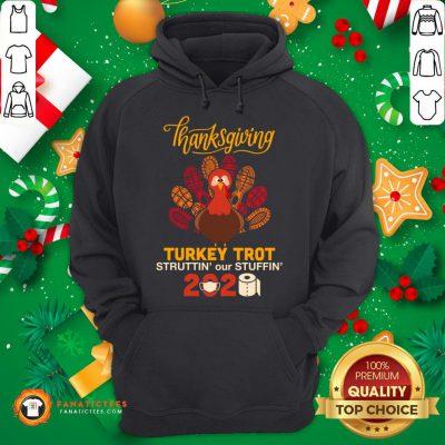 Good Thanksgiving Turkey Trot Struttin' Our Stuffin 2020 Vintage Essential Hoodie - Design By Fanatictees.com