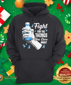 Hot Breast Cancer Fight For The Things You Care About Hoodie - Design By Fanatictees.com