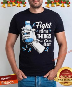 Hot Breast Cancer Fight For The Things You Care About Shirt - Design By Fanatictees.com