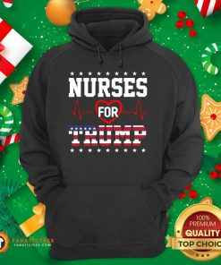 Nurses For Trump Shirt Funny Pro Trump Nurse Hoodie - Design By Fanatictees.com