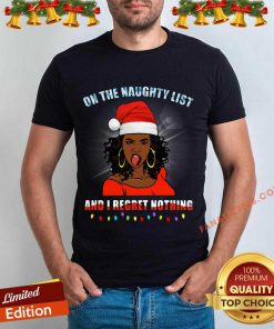 Black Girl On The Naughty List And I Regret Nothing Christmas Shirt- Design By Fanatictees.com