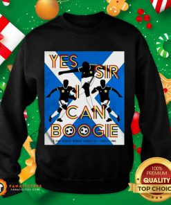 Yes Sir I Can Boogie Sweatshirt- Design By Fanatictees.com