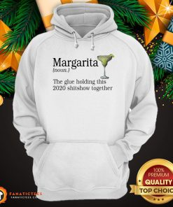 Official Margarita The Glue Holding This 2020 Shitshow Together Hoodie - Design By Fanatictees.com