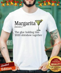 Official Margarita The Glue Holding This 2020 Shitshow Together Shirt - Design By Fanatictees.com