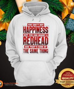 Official You Can't Happiness But You Can Marry A Redhead Hoodie - Design By Fanatictees.com