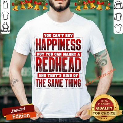 Official You Can't Happiness But You Can Marry A Redhead Shirt - Design By Fanatictees.com