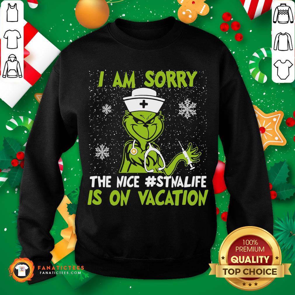 Original Grinch I Am Sorry The Nice Dynalife Is On Vacation Christmas Sweatshirt- Design By Fanatictees.com