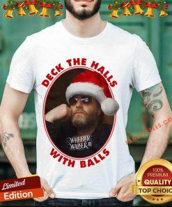 Wheeler Walker Jr Deck The Halls With Balls Christmas T-Shirt - Design By Fanatictees.com