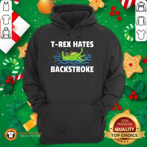 Swimming T-Rex Hates Backstroke Hoodie- Design By Fanatictees.com