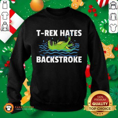 Swimming T-Rex Hates Backstroke Sweatshirt- Design By Fanatictees.com