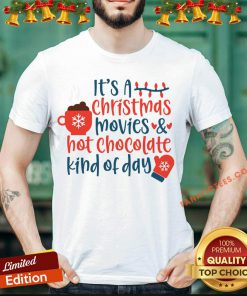 Premium It's A Christmas Movies And Hot Chocolate T-Shirt- Design By Fanatictees.com