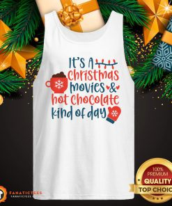 Premium It's A Christmas Movies And Hot Chocolate Tank Top- Design By Fanatictees.com