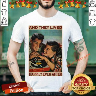 Pretty Couple Record Player And They Lived Happily Ever After Music Shirt- Design By Fanatictees.com