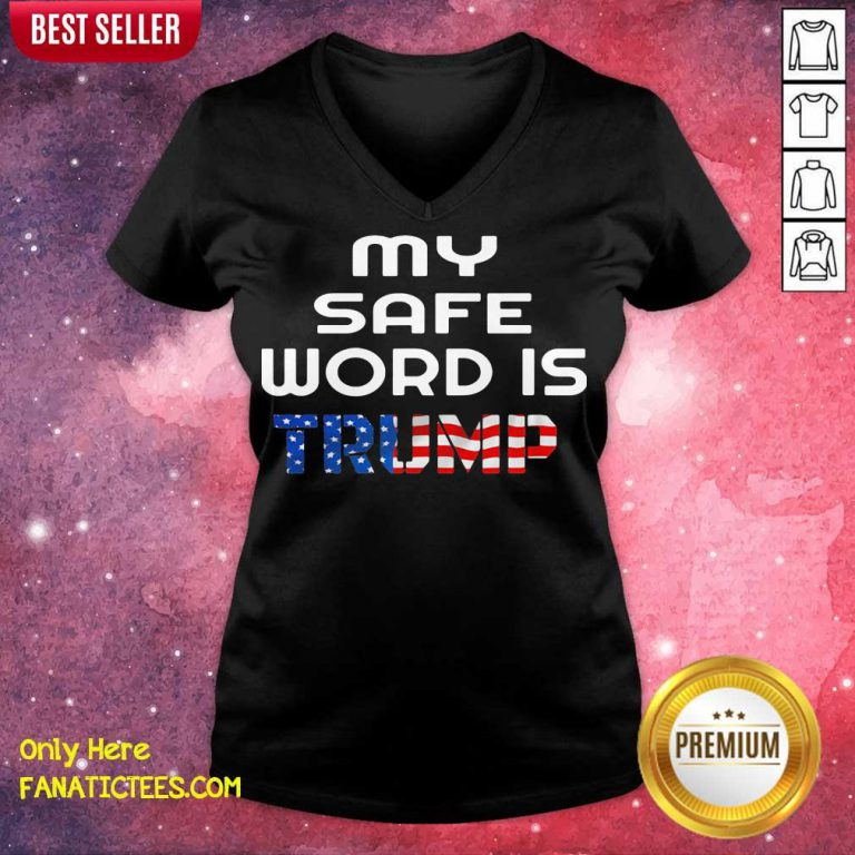 My Safe Word Is Trump President American Flag V-neck- Design By Fanatictees.com