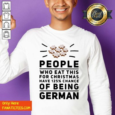 People Who Eat This For Christmas Have 125% Chance Of Being German Sweatshirt- Design By Fanatictees.com