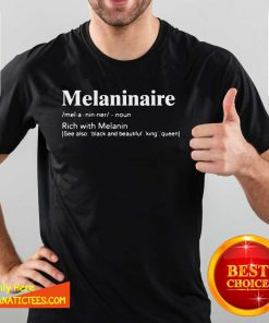 Melaninaire Definition Rich With Melanin Shirt- Design By Fanatictees.com