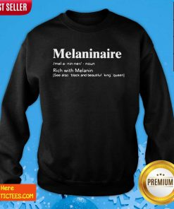 Melaninaire Definition Rich With Melanin Sweatshirt- Design By Fanatictees.com