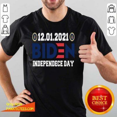 12 01 2021 Biden Independence Day Shirt- Design By Fanatictees.com