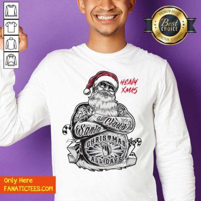 Tattoo Heavy Xmas Santa Claus Christmas All Days Sweatshirt- Design By Fanatictees.com