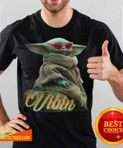 Star War Baby Yoda Vibin Shirt- Design By Fanatictees.com