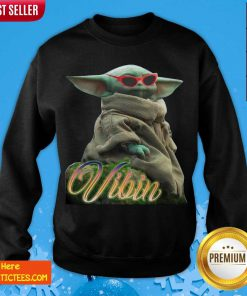Star War Baby Yoda Vibin Sweatshirt- Design By Fanatictees.com