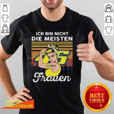 Ich Bin Nicht Die Meisten Frauen 46 Girl Tattoo Shirt - Design By Fanatictees.com