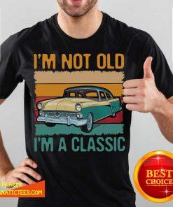 I'm Not Old I'm A Classic Car Vintage Retro Shirt- Design By Fanatictees.com