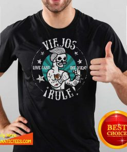 Viejos Live Fast Die Viejo Rule Shirt- Design By Fanatictees.com