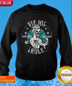 Viejos Live Fast Die Viejo Rule Sweatshirt- Design By Fanatictees.com