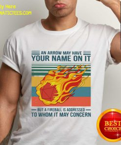 An Arrow May Have Your Name On It But At Fireball Is Addressed To Whom It May Concern Vintage Shirt- Design By Fanatictees.com