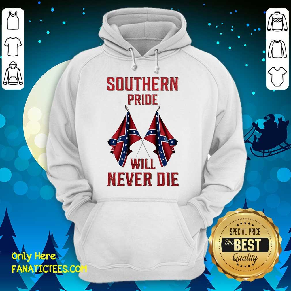 Southern Pride Will Never Die Flag US Hoodie-Design By Fanatictees.com