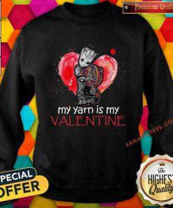Baby Groot Hug Crochet My Yarn Is My Valentine 2021 Sweatshirt