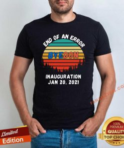 End Of An Error Byedon Inauguration Jan 20 2021 Vintage T-Shirt-Design By Fanatictees.com