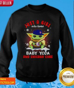 Just A Girl Who Loves Baby Yoda Wear Hat Chicago Cubs Sweatshirt-Design By Fanatictees.com