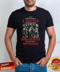 Never Underestimate A Mother Who Watches Sons Of Anarchy T-Shirt- Design By Fanatictees.com