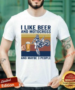 I Like Beer And Motocross And Maybe 3 People Vintage Shirt