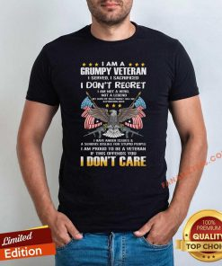 I Am A Grumpy Veteran I Dont Regret If This Offends You I Dont Care Eagle Us Flag Shirt