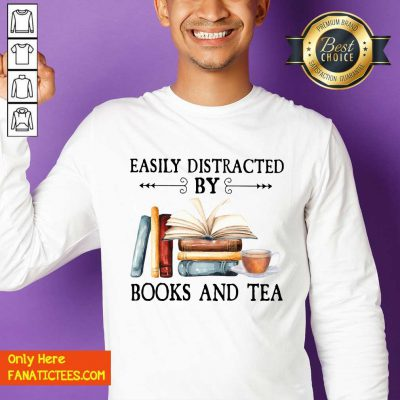 Easily Distracted By Books And Tea Sweatshirt- Design By Fanatictees.com