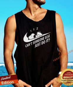 Snoopy Cant Someone Else Just Do It Tank Top- Design By Fanatictees.com