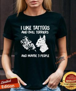 I Like Tattoos And Bull Terriers And Maybe 3 People V-neck- Design By Fanatictees.com