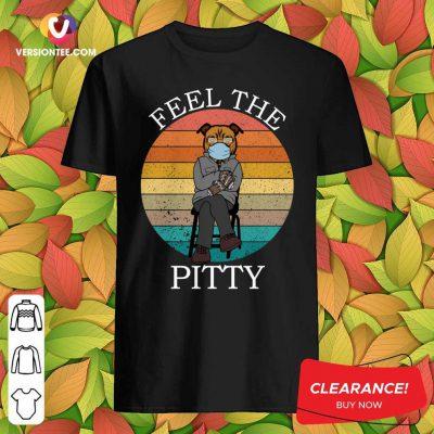 Cute Bernie Sanders Pitbull Feel The Pitty Vintage 2021 Shirt