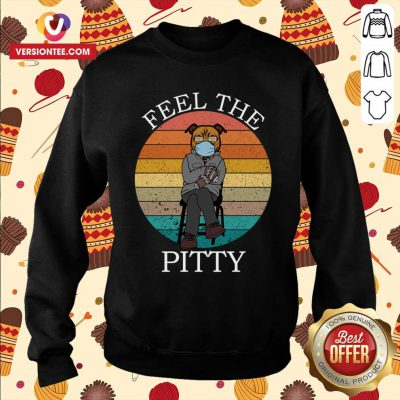 Cute Bernie Sanders Pitbull Feel The Pitty Vintage 2021 Sweater