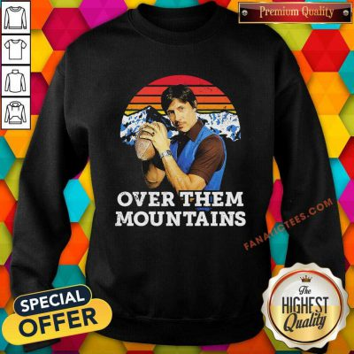 Uncle Rico Over Them Mountains Vintage Sweatshirt