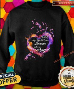Heart Half Of My Heart Is In Heaven With My Angel Butterfly Sweatshirt