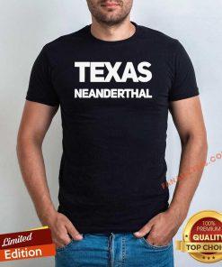 Texas Neanderthal Shirt