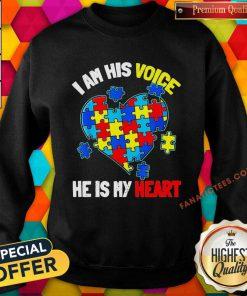 Autism I Am His Voice He Is My Heart Sweatshirt