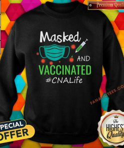 Masked And Vaccinated CNA Life Sweatshirt
